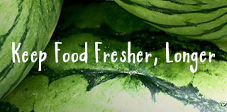 Keep Food Fresher, Longer